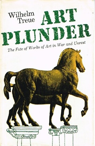 Art Plunder: The Fate of Works of Art in War and Unrest