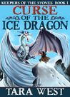 Curse of the Ice Dragon (Keepers of the Stones, #1)