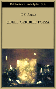 Quell'orribile forza by C.S. Lewis