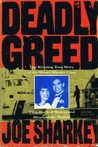 Deadly Greed: The Riveting True Story of the Stuart Murder Case That Rocked Boston and Shocked the Nation