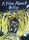 A Film About Billy by Daniel McCloskey