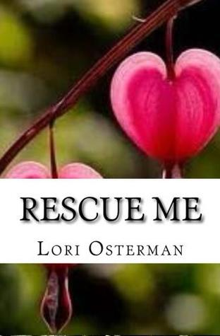 Rescue me by Lori Osterman
