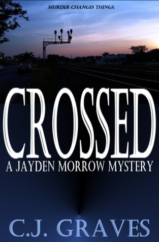 Crossed (Jayden Morrow Mysteries, #1)