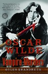 Oscar Wilde and the Vampire Murders by Gyles Brandreth
