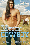 Mystic Cowboy (Men of the White Sandy, #1)