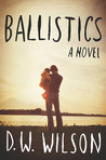 Ballistics: A Novel