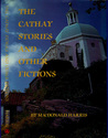 The Cathay Stories and Other Fictions