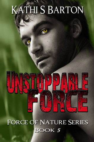 Unstoppable Force (Force of Nature, #5)