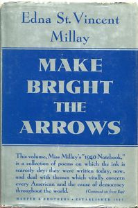 Make Bright the Arrows by Edna St. Vincent Millay