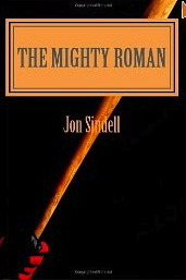 The Mighty Roman by Jon Sindell