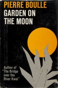 Garden On The Moon By Pierre Boulle Reviews Discussion
