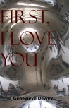 First, I Love You (The Downey Trilogy, #1)