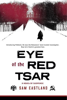Eye of the Red Tsar by Sam Eastland