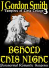Behold This Night (Vampires of Livix Trilogy, #3)