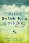The Girl, The Gold Tooth, and Everything: A Novel