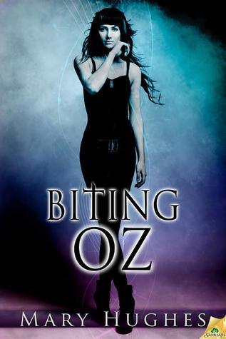 Biting Oz by Mary Hughes
