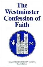 The Westminster Confession of Faith by Douglas F. Kelly