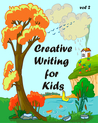 Creative Writing for Kids vol 2 by Amanda J. Harrington