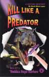 Kill Like A Predator (Maddie's Magic Markers, #6)