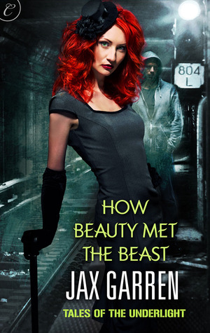 Review: How Beauty Met the Beast by Jax Garren (Tales of the Underlight #1)