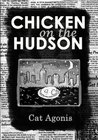 Chicken on the Hudson by Cat Agonis