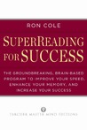 SuperReading for Success: The Groundbreaking, Brain-Based Program to Improve Your Speed, Enhance Your Memo ry, and Increase Your Success