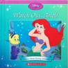 Watch Out, Ariel! A Story About Paying Attention (Disney Princess)