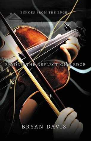 Beyond the Reflection's Edge (Echoes from the Edge, #1)
