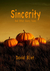 Sincerity and Other Scary Tales