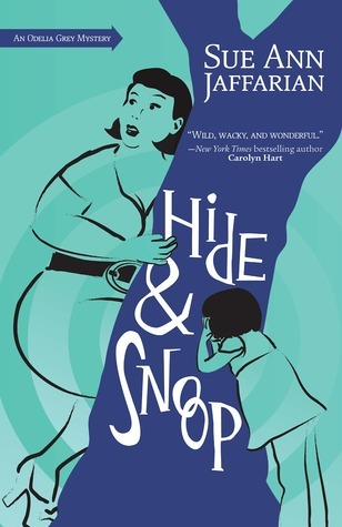 Hide & Snoop (An Odelia Grey  mystery, #7)