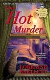 One Hot Murder by Lorraine Bartlett