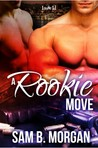 A Rookie Move by Sam B. Morgan