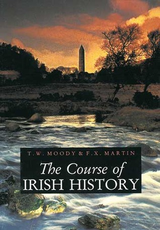 The Course of Irish History by T.W. Moody