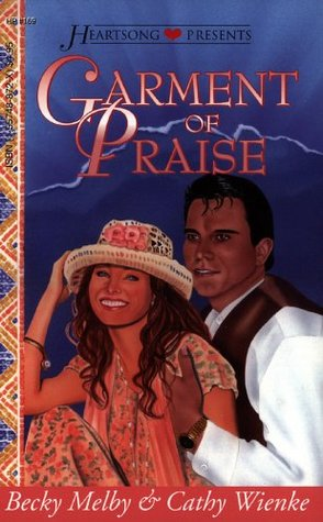 Garment of Praise by Becky Melby