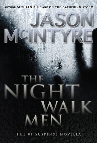 The Night Walk Men by Jason McIntyre