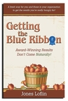 Getting the Blue Ribbon: Award Winning Results Don't Come Naturally
