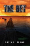 The Bet by David R.  Brown