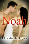 Noah by Elizabeth Reyes