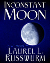 Inconstant Moon by Laurel L. Russwurm
