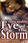 Inescapable Eye of the Storm