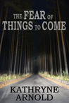 The Fear of Things to Come (Samantha Clark Mystery Series, Book #2)