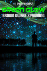 Brown Dwarf Spawning (Green Glow - Vol. #1)