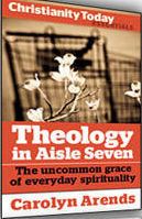 Theology in Aisle Seven by Carolyn Arends