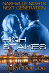 High Stakes (Nashville Nights Next Generation #1)