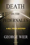 Death On The Pedernales (Bill Travis, #5)