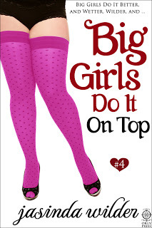 Big Girls Do It On Top (Big Girls Do, #4)