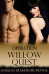 Operation Willow Quest by Karlene Blakemore-Mowle
