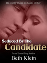 Seduced By The Candidate (The Candidate, #1)