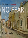 NO FEAR! by C. Michaels