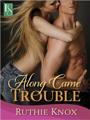 Along Came Trouble (Camelot #2)
